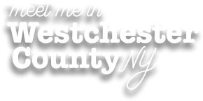 Meet me in Westchester County